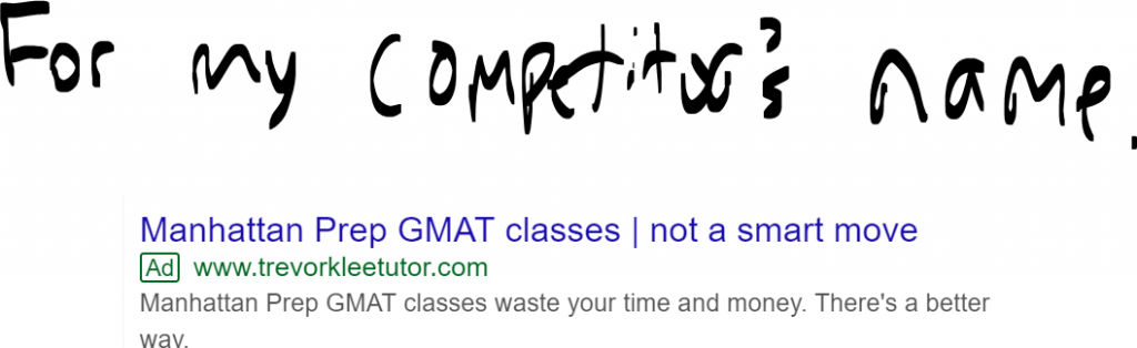 Longtail ads are an important part of how I market my tutoring. Here, I show how I run ads that show up when people search for Manhattan Prep GMAT.